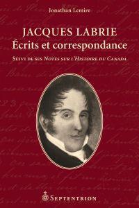 Jacques Labrie. Écrits et c...