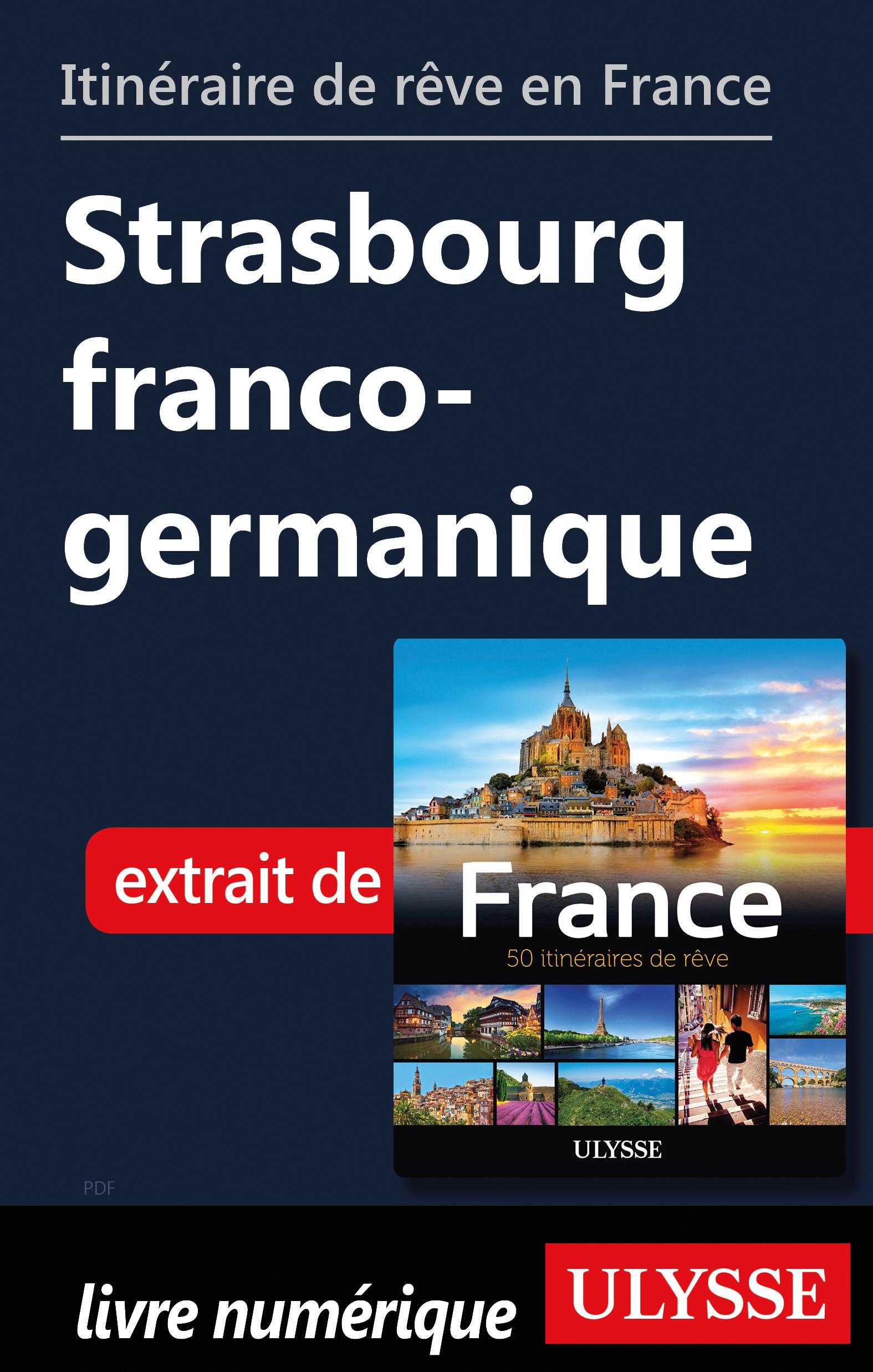 Itinéraire de rêve en France - Strasbourg franco-germanique
