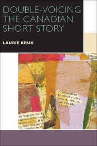 Double-Voicing the Canadian Short Story
