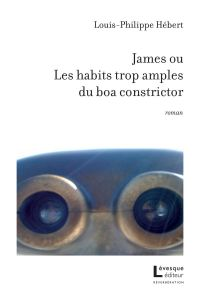 James ou Les habits trop amples du boa constrictor