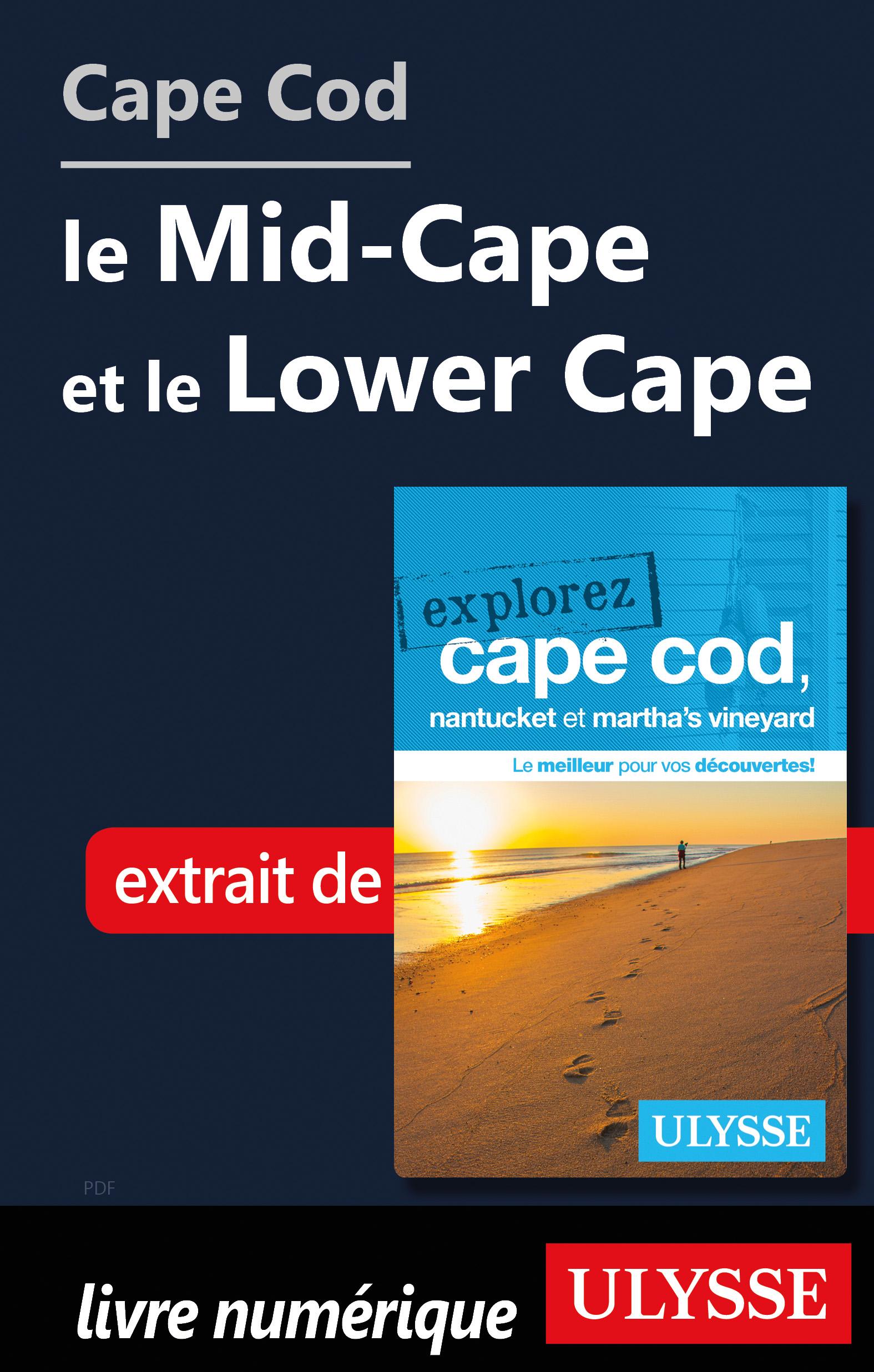Cape Cod : le Mid-Cape et l...