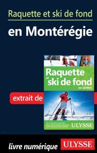 Raquette et ski de fond en Montérégie