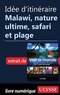 Idée d'itinéraire - Malawi, nature ultime, safari et plage