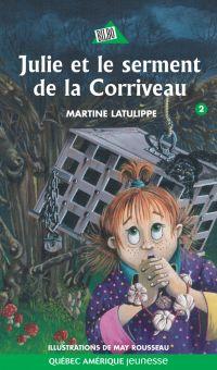 Julie 02 - Julie et le serment de la Corriveau