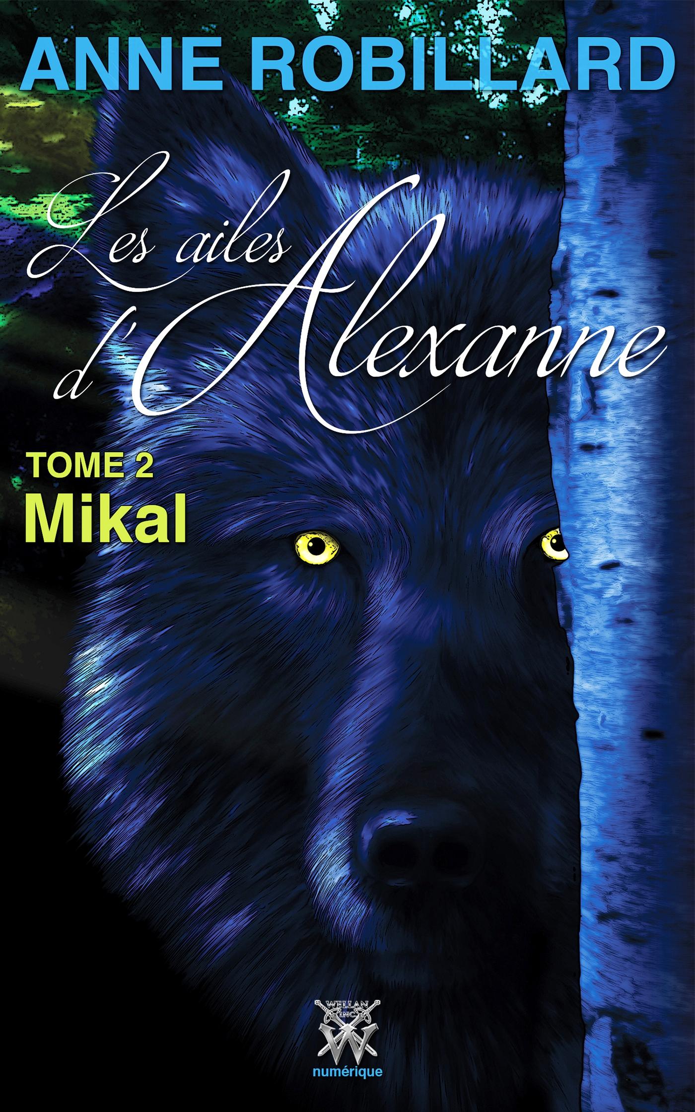 Les ailes d'Alexanne 02 : Mikal