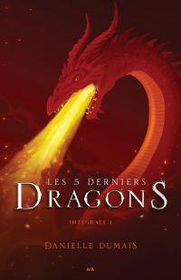 Les 5 derniers dragons - Intégrale 1 (Tome 1 et 2)