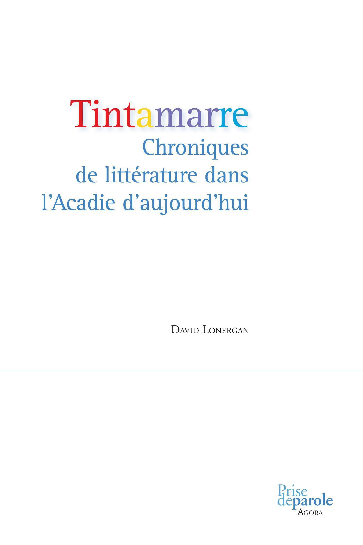 Tintamarre. Chroniques de littérature dans l'Acadie d'aujourd'hui