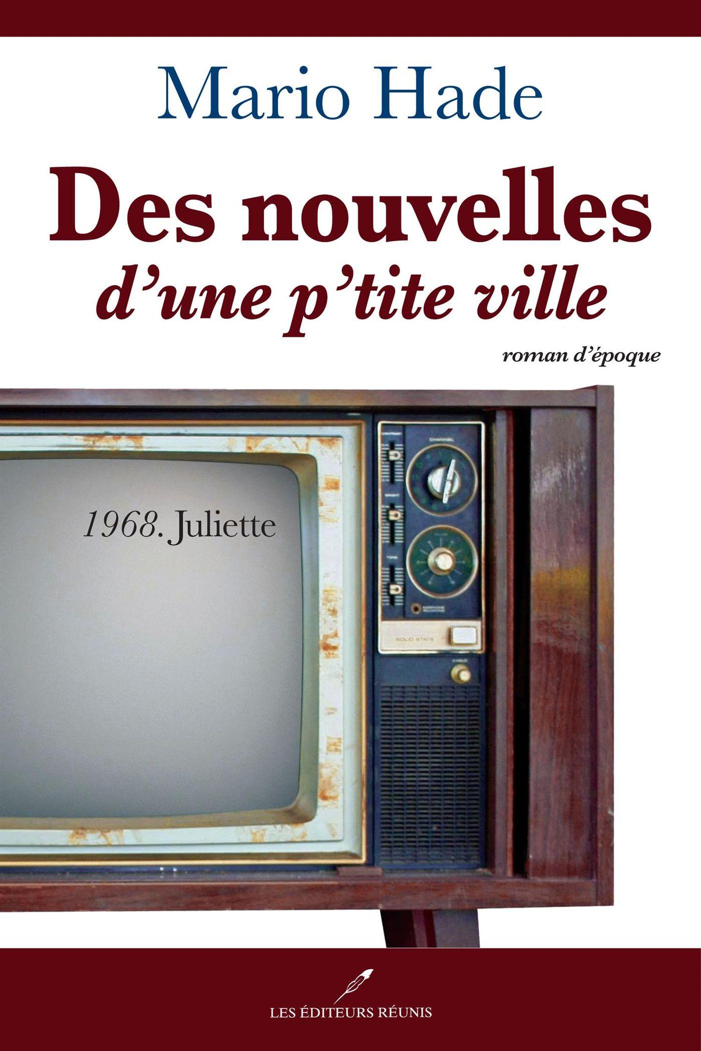 Des nouvelles d'une p'tite ville 02 : 1968. Juliette