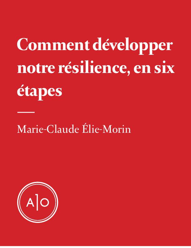 Comment développer notre résilience, en six étapes