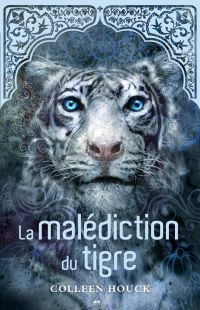La saga du tigre - La malédiction du tigre