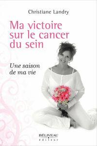 Ma victoire sur le cancer d...