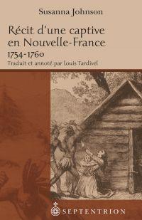 Récit d'une captive en Nouvelle-France, 1754-1760
