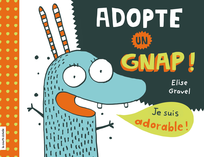 Adopte un gnap!