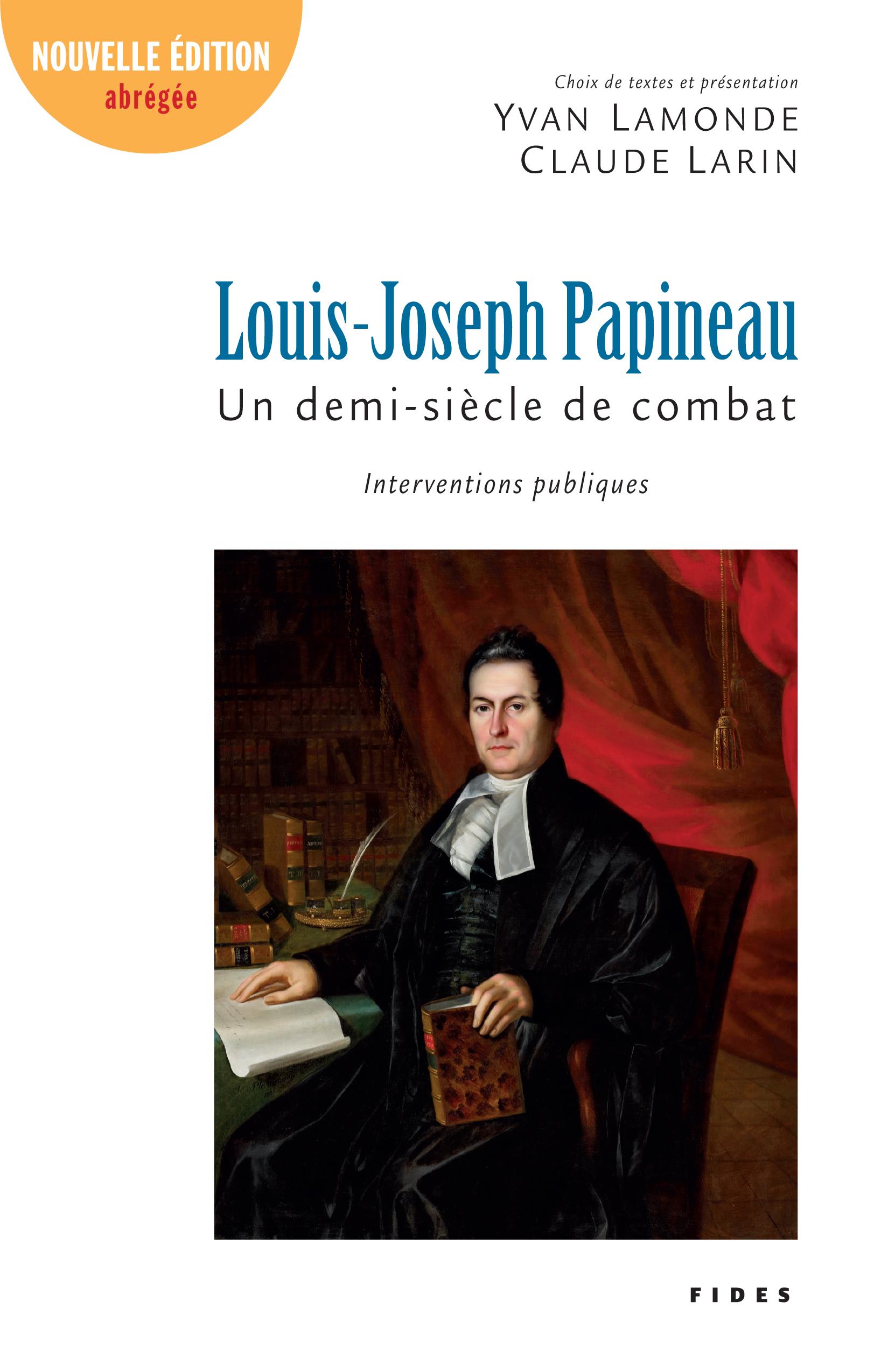 Louis-Joseph Papineau, un demi-siècle de combat