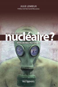 Avez-vous peur du nucléaire...