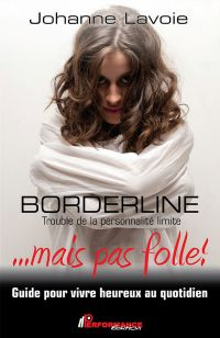 Borderline... mais pas folle !