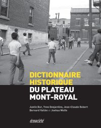 Dictionnaire historique du Plateau-Mont-Royal