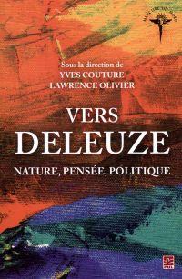 Vers Deleuze : Nature, pens...