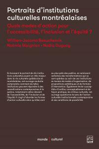 Image de couverture (Portraits d'institutions culturelles montréalaises. Quels modes d'action pour l'accessibilité, l'inclusion et l'équité ?)