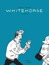 Whitehorse : L'intégrale