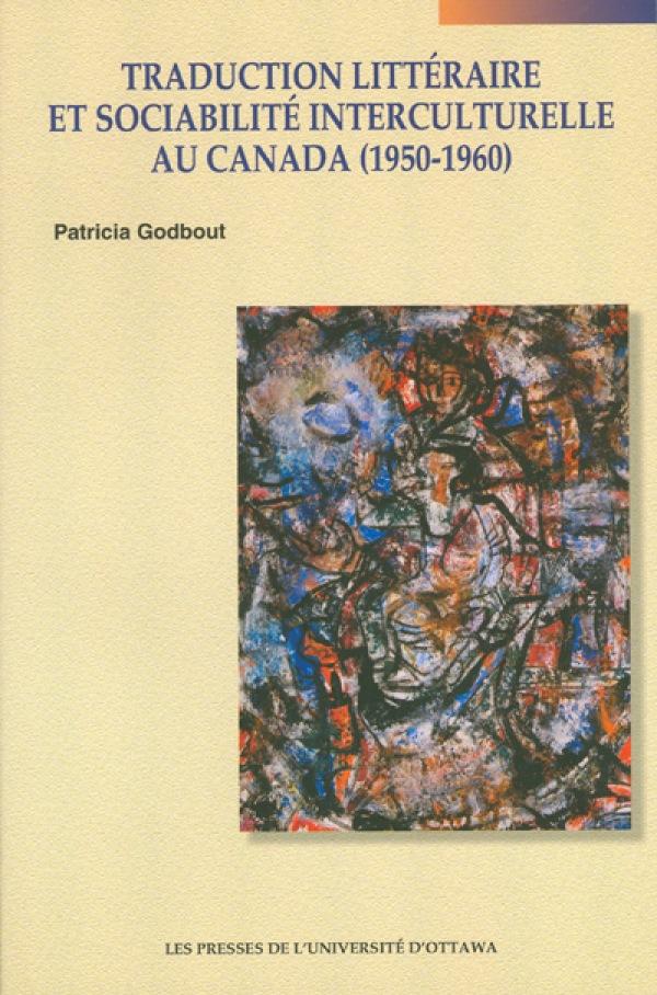 Traduction littéraire et sociabilité interculturelle au Canada (1950-1960)
