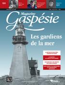 Magazine Gaspésie. Vol. 55 No. 1, Avril-Juillet 2018