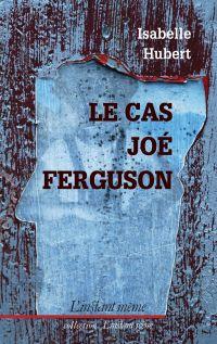 Le cas Joé Ferguson