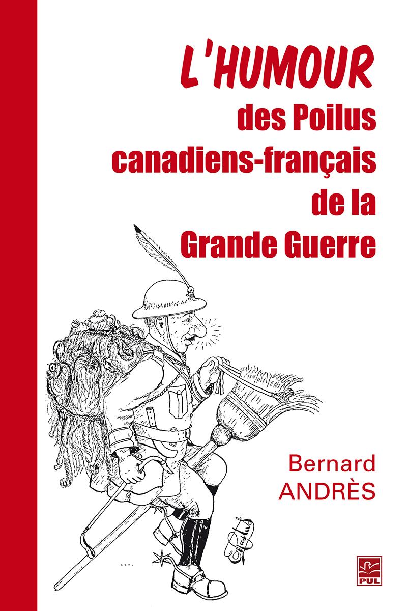 L'humour des Poilus canadiens-français de la Grande Guerre