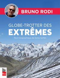 Bruno Rodi Globe-trotter des extrêmes