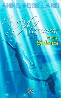 Les ailes d'Alexanne 06 : Sirènes