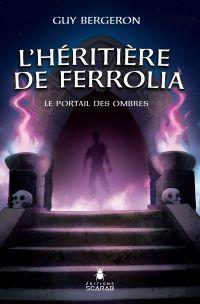 Image de couverture (L'héritière de Ferrolia - Le portail des ombres)