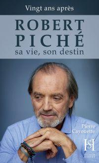 ROBERT PICHÉ ma vie, mon de...