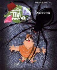 Les aventures de Tiki Preston : Arachnofolie