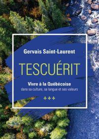 Image de couverture (Tescuérit - Vivre à la québécoise)