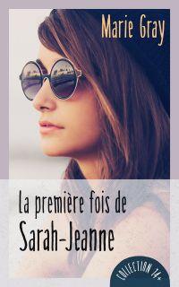La première fois de Sarah-Jeanne