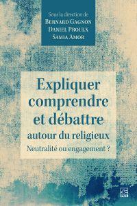 Image de couverture (Expliquer, comprendre et débattre autour du religieux. Neutralité ou engagement ?)