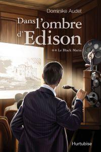 Dans l'ombre d'Edison T2 - Le Black Maria