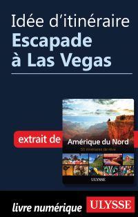 Idée d'itinéraire - Escapade à Las Vegas