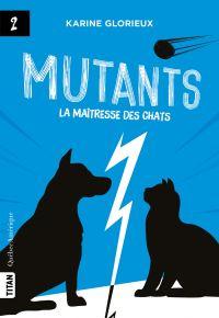 Mutants, tome 2 - La maître...