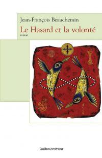 Le Hasard et la volonté