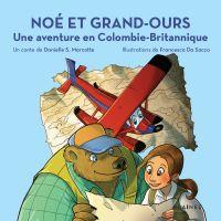 Noé et Grand-Ours : Une aventure en Colombie-Britannique