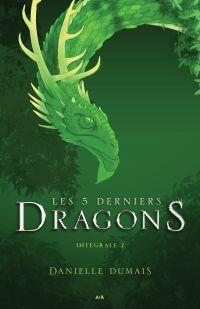 Les 5 derniers dragons - Intégrale 2 (Tome 3 et 4)