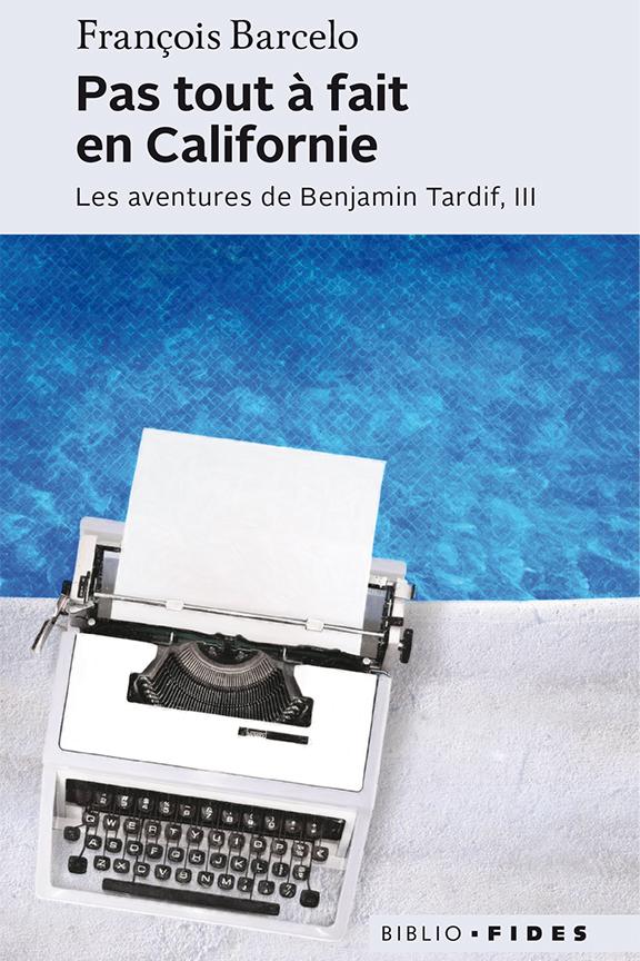 Pas tout à fait en Californie, Les aventures de Benjamin Tardif, III