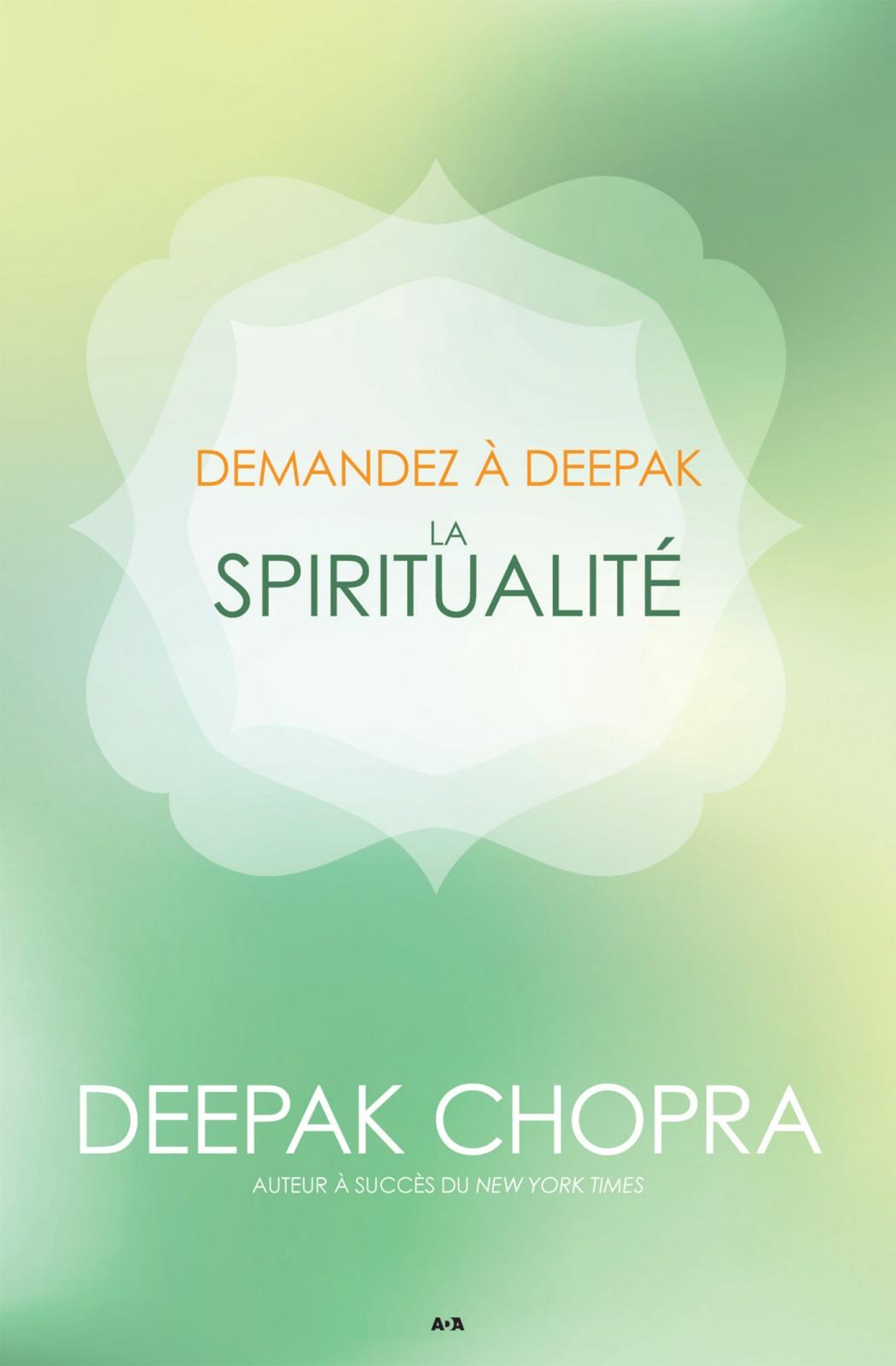 Demandez a Deepak - La spiritualité