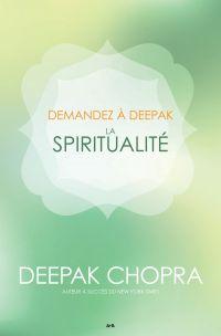 Demandez a Deepak - La spir...