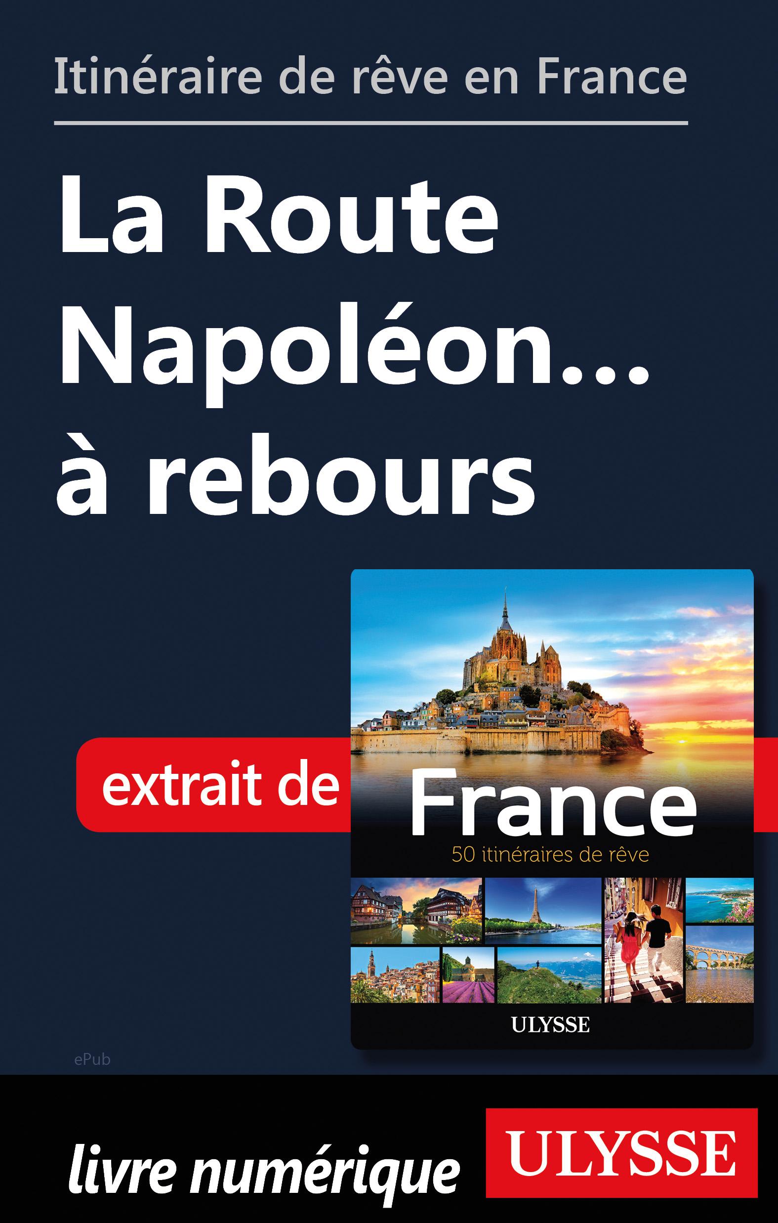 Itinéraire de rêve en France - La Route Napoléon… à rebours
