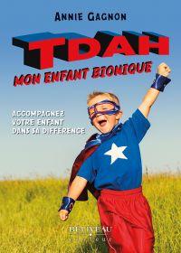 TDAH : Mon enfant bionique