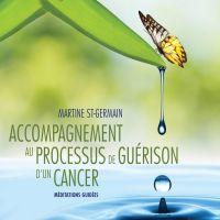 Accompagnement au processus de guérison d'un cancer : Méditations guidées