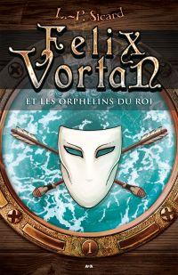 Felix Vortan et les orphelins du roi