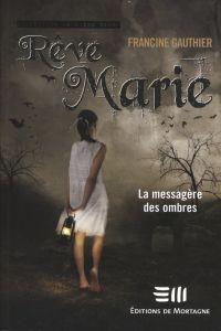Rêve Marie 1 : La messagère des ombres